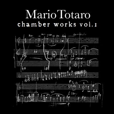 Mario Totaro - Chamber Works Vol. I